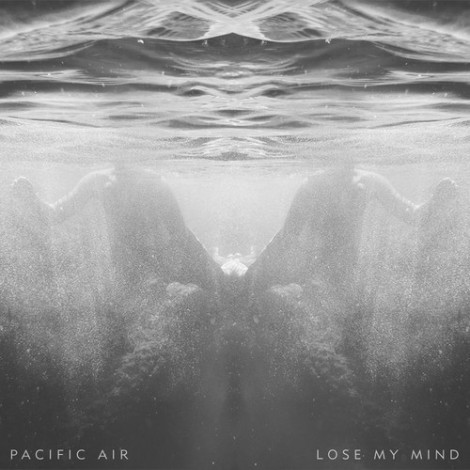 Pacific-Air-Lose-My-Mind